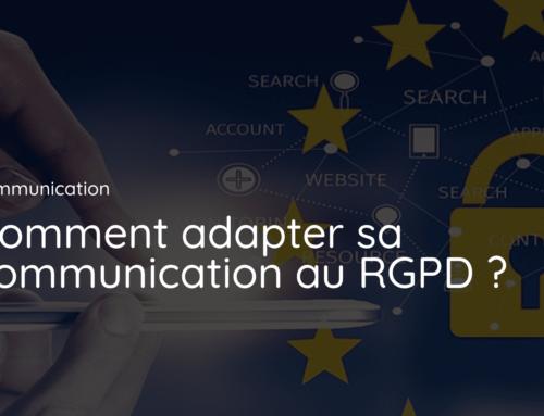 Comment adapter sa communication au RGPD ?